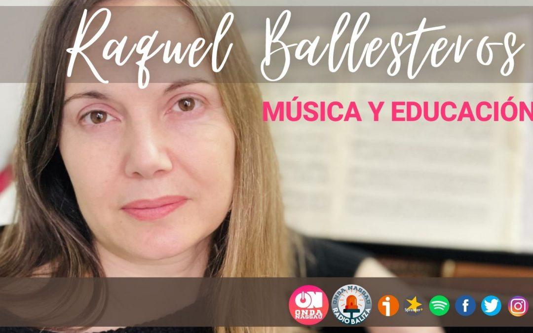Raquel Ballesteros: música y Educación