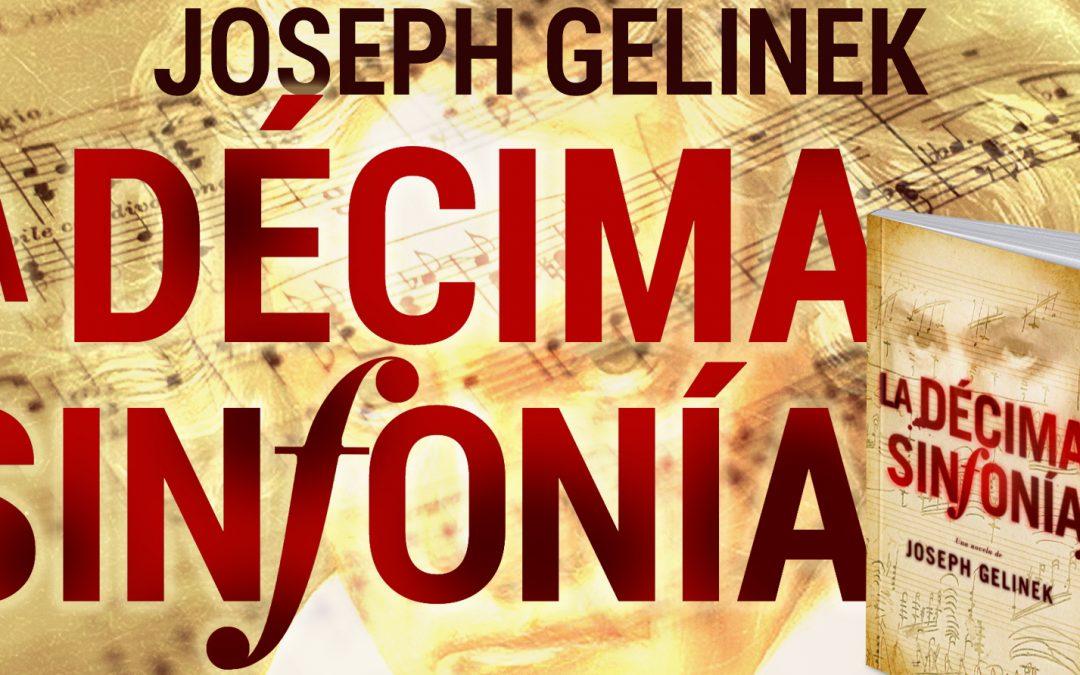 La Décima Sinfonía. Joseph Gelinek